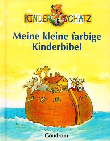 Kinderschatz. Meine kleine farbige Kinderbibel. ( Ab 5 J.). (3811217801) by Tim Wood; Jenny Wood; Fran Thatcher