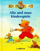 9783811217829: Kinderschatz. Alte und neue Kinderspiele.