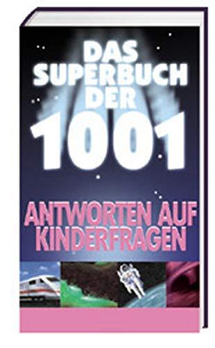 9783811218925: Das Superbuch der 1001 Antworten auf Kinderfragen.