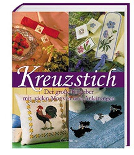 9783811219007: Kreuzstich. Der große Ratgeber mit vielen Motiven und Anleitungen.