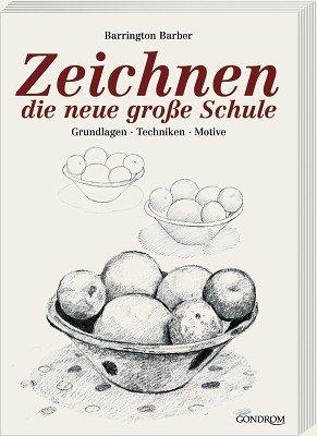 Zeichnen. Die neue große Schule. Grundlagen. Techniken. Motive. (3811220950) by Barber, Barrington