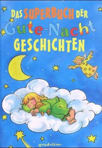 Das Superbuch der Gute- Nacht- Geschichten. ( Ab 8 J.).: Claudia Guderian
