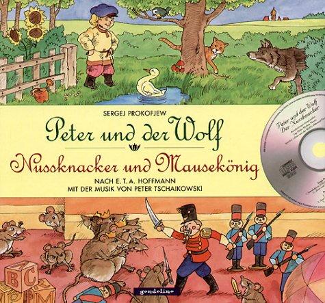 Peter und der Wolf. Nussknacker und Mausek�nig.: Prokofjew, Sergei, Hoffmann,