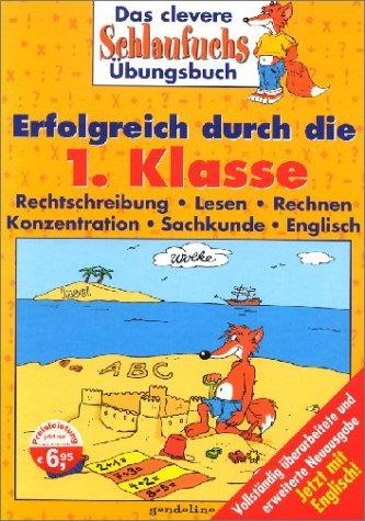 9783811221628: Das clevere Schlaufuchs Übungsbuch. Erfolgreich durch die 1. Klasse: Rechtschreibung. Lesen. Rechnen. Konzentration. Sachkunde. Englisch. Jetzt mit Englisch!