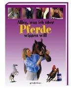 9783811223240: Alles, was ich über Pferde wissen will