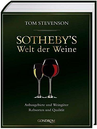 9783811223707: Sotheby's Welt der Weine. Anbaugebiete und Weingüter, Rebsorten und Qualität