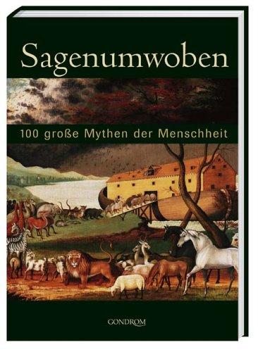 9783811224797: Sagenumwoben: 100 grosse Mythen der Menschheit