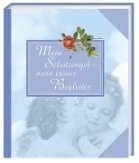 9783811224841: Mein Schutzengel - mein treuer Begleiter