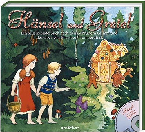 9783811226654: Hänsel und Gretel: Ein Musik-Bilderbuch nach den Gebrüdern Grimm und der Oper von Engelbert Humperdinck
