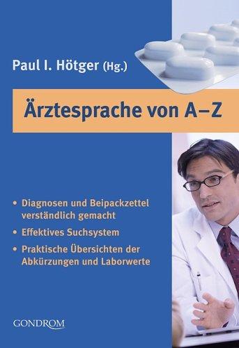 9783811227279: Ärztesprache von A-Z: Diagnosen und Beipackzettel verständlich gemacht. Effektives Suchsystem. Praktische Übersichten der Abkürzungen und Laborwerte