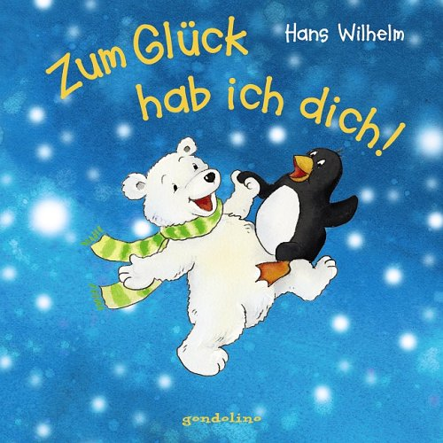9783811227651: Zum Glück hab ich dich! by Wilhelm, Hans