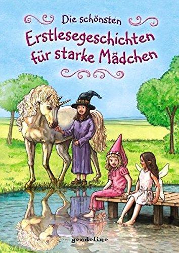 Die schönsten Erstlesegeschichten für starke Mädchen: Der Bestseller für Erstleser ab 6 Jahre für 5: Der Bestseller für Erstleser ab 6 Jahre für 5,00 â' . - gondolino, Erstleser und div.