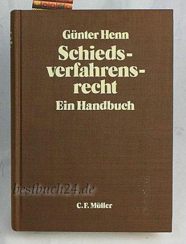 9783811403864: Schiedsverfahrensrecht: Ein Handbuch (Recht in der Praxis)