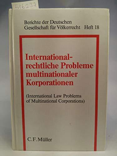 9783811405783: Internationalrechtliche Probleme multinationaler Korporationen. Vorträge und Diskussion der Tagung der Deutschen Gesellschaft für Völkerrecht vom 30.3. bis 2.4.1977