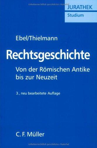 9783811411999: Rechtsgeschichte. Von der Römischen Antike bis zur Neuzeit.
