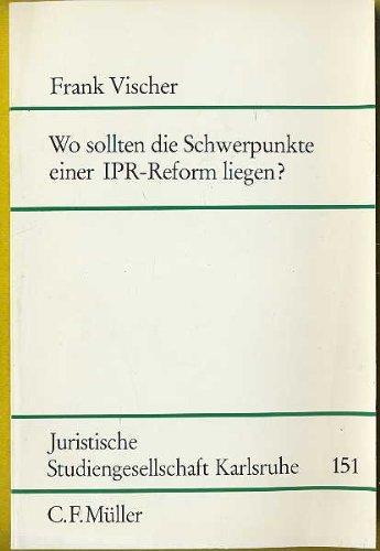 Wo sollten die Schwerpunkte einer IPR-Reform liegen?. Juristische Studiengesellschaft Karlsruhe, ...