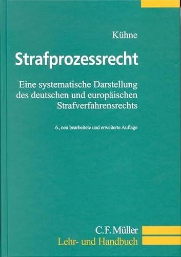 Strafprozessrecht: Eine systematische Darstellung des deutschen und europäischen ...
