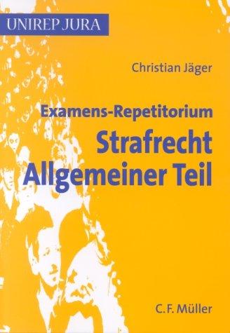 9783811419742: Examens-Repetitorium Strafrecht Allgemeiner Teil.