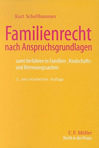 Familienrecht nach Anspruchsgrundlagen: samt Verfahren in Familien-, Kindschafts- und ...