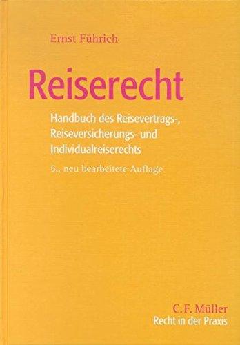 9783811431133: Reiserecht: Handbuch des Reisevertrags-, Reiseversicherungs- und Individualreiserechts
