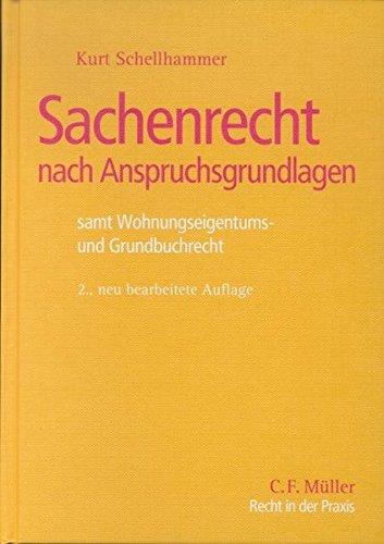9783811431164: Sachenrecht nach Anspruchsgrundlagen: samt Wohnungseigentums- und Grundbuchrecht