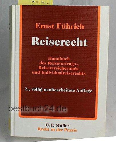 9783811431935: Reiserecht. Handbuch des Reisevertrags-, Reiseversicherungs- und Individualreiserechts
