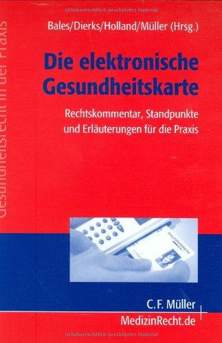 9783811432321: Die elektronische Gesundheitskarte: Rechtskommentar, Standpunkte und Erl�uterungen f�r die Praxis