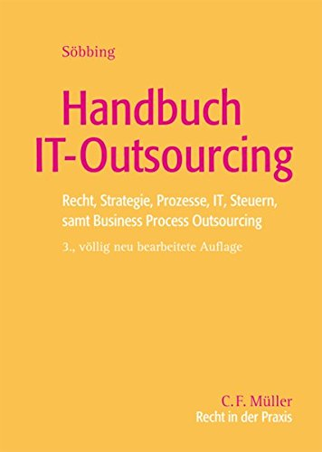 9783811433205: Handbuch IT-Outsourcing: Recht, Strategie, Prozesse, IT, Steuern samt Business Process Outsourcing