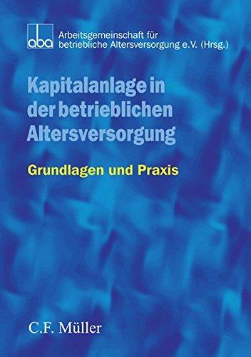 Kapitalanlage in der betrieblichen Altersversorgung: Bernd Haferstock; Andreas
