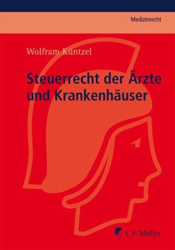 Steuerrecht der Ärzte und Krankenhäuser: Wolfram Küntzel