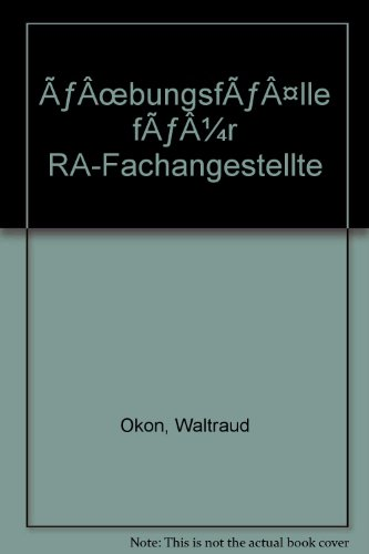 Übungsfälle für RA-Fachangestellte: Prüfungsvorbereitung: Boiger, Wolfgang, Jungbauer,