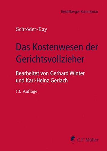 Das Kostenwesen der Gerichtsvollzieher: Julius H. Schröder-Kay