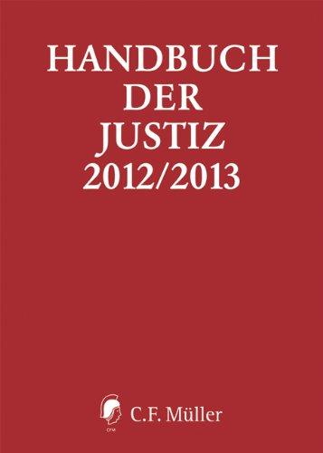 9783811436312: Handbuch der Justiz 2012/2013: Die Träger und Organe der rechtsprechenden Gewalt in der Bundesrepublik Deutschland