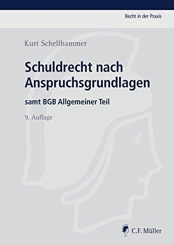 Schuldrecht nach Anspruchsgrundlagen: Kurt Schellhammer