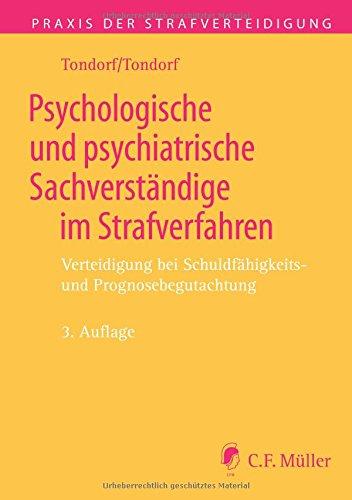 9783811436558: Psychologische und psychiatrische Sachverständige im Strafverfahren: Verteidigung bei Schuldfähigkeits- und Prognosebegutachtung