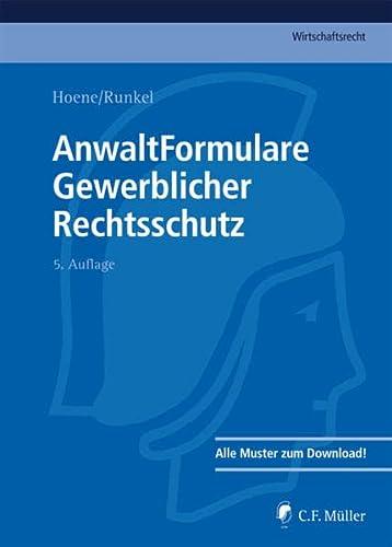 AnwaltFormulare Gewerblicher Rechtsschutz: Alle Muster zum Download (Hardback): Verena Hoene, Kai ...