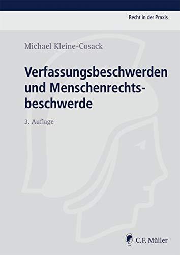 Verfassungsbeschwerden und Menschenrechtsbeschwerde: Michael Kleine-Cosack