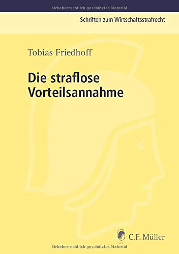 9783811437036: Die straflose Vorteilsannahme: Zu den Grenzen der Strafwürdigkeit in § 331 StGB - mit vergleichender Darstellung der entsprechenden Normen in Österreich und der Schweiz