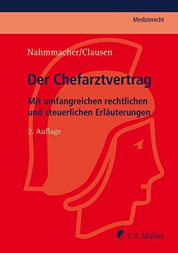 Der Chefarztvertrag: Mit umfangreichen rechtlichen und steuerlichen Erläuterungen (Paperback): ...