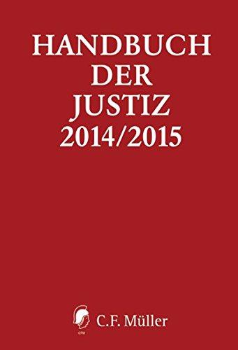 9783811437531: Handbuch der Justiz 2014/2015: Die Träger und Organe der rechtsprechenden Gewalt in der Bundesrepublik Deutschland