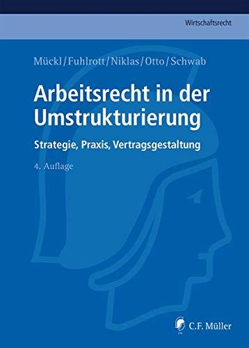 9783811438446: Arbeitsrecht in der Umstrukturierung: Strategie, Praxis, Vertragsgestaltung