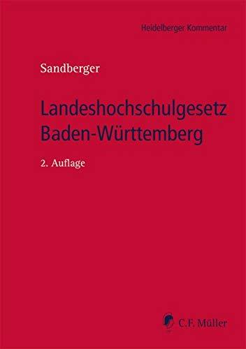 9783811438583: Landeshochschulgesetz Baden-Württemberg: Kommentar zum Gesetz über die Hochschulen in BW (Landeshochschulgesetz - LHG), zum Universitätsklinika-Gesetz ... Karlsruher Inst. f. Technologie (KIT-Gesetz)