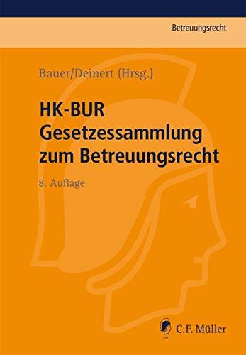 HK-BUR : Gesetzessammlung zum Betreuungsrecht .: Bauer, Axel /