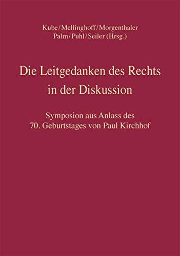 Die Leitgedanken des Rechts in der Diskussion: Hanno Kube