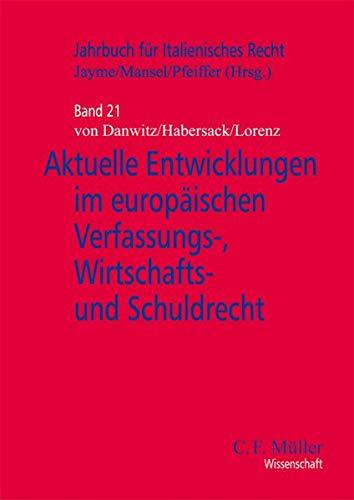 Aktuelle Entwicklugen im europäischen Verfassungs-, Wirtschafts- und Schuldrecht: Thomas von ...