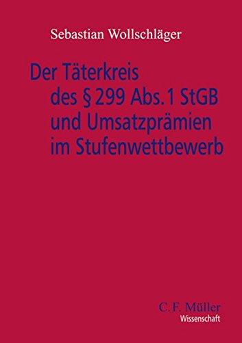 Der Täterkreis des § 299 Abs. 1 StGB und Umsatzprämien im Stufenwettbewerb: ...