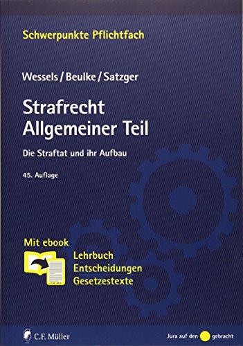 9783811440340: Strafrecht Allgemeiner Teil: Die Straftat und ihr Aufbau. Mit ebook: Lehrbuch, Entscheidungen, Gesetzestexte (Schwerpunkte Pflichtfach)