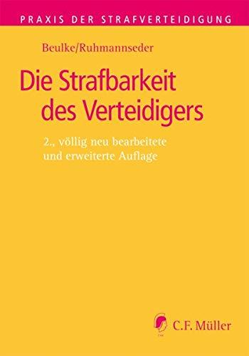 Die Strafbarkeit des Verteidigers: Werner Beulke