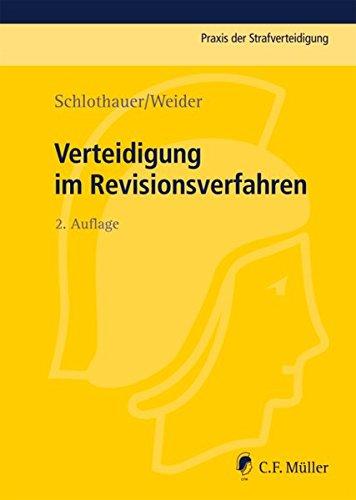 Verteidigung im Revisionsverfahren: Reinhold Schlothauer