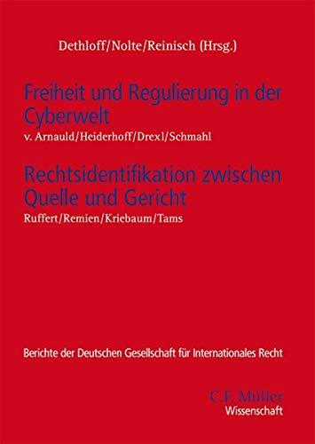 Freiheit und Regulierung in der Cyberwelt - Rechtsidentifikation zwischen Quelle und Gericht: ...